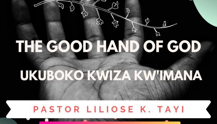 UKUBOKO KWIZA KW'IMANA / THE GOOD HAND OF GOD